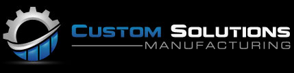 Custom Solutions Manufacturing